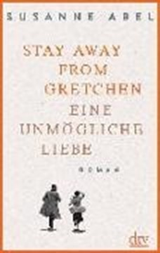 Bild von Abel, Susanne: Stay away from Gretchen